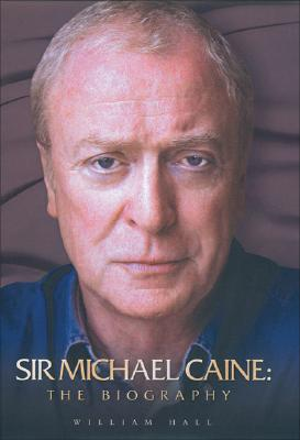 Image for Sir Michael Caine: The Biography