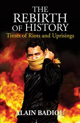 Image for The Rebirth of History: Times of Riots and Uprisings