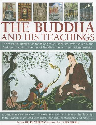 Image for The Buddha and his Teachings: The essential introduction to the origins of Buddhism, from the life of the Buddha through to the rise of Buddhism as an international religion