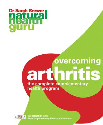 Image for Overcoming Arthritis: The Complete Complementary Health Program (Natural Health Guru)