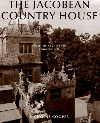 Image for The Jacobean Country House: From the Archives of Country Life