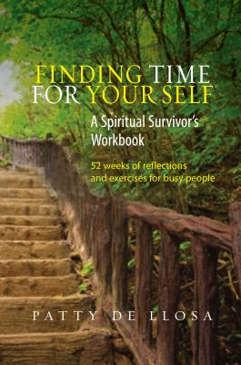 Image for Finding Time for Your Self: A Spiritual Survivor's Workbook - 52 Weeks of Reflections & Exercises for Busy People