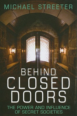 Image for Behind Closed Doors - The Power and Influence of Secret Societies