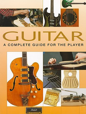 Image for GUITAR A COMPLETE GUIDE TO THE PLAYER