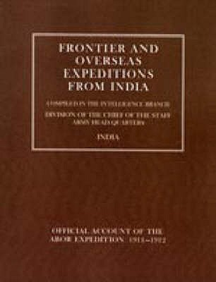 Image for FRONTIER AND OVERSEAS EXPEDITIONS FROM INDIA: VOLUME VII ABOR EXPEDITION 1911-1912 (v. 7)
