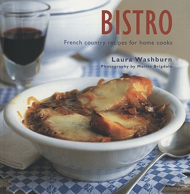 Image for Bistro: French Country Recipes for Home Cooks