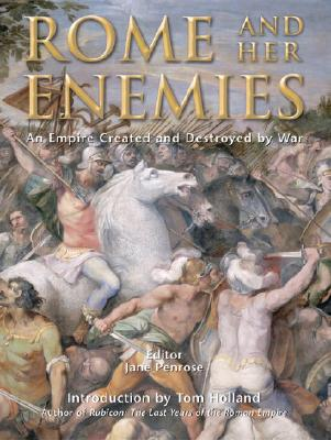 Image for Rome and Her Enemies: An Empire Created and Destroyed by War (General Military)