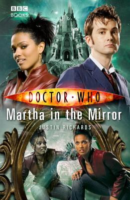 Doctor Who: Martha in the Mirror, Richards, Justin