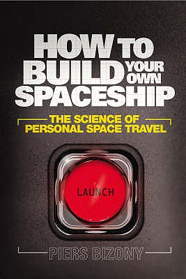 Image for How to Build Your Own Spaceship: The Science of Mass Space Travel