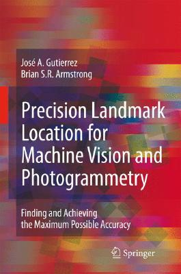 Image for Precision Landmark Location for Machine Vision and Photogrammetry: Finding and Achieving the Maximum Possible Accuracy
