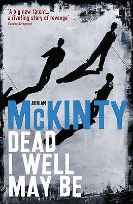 Image for Dead I Well May Be (The Dead Trilogy)