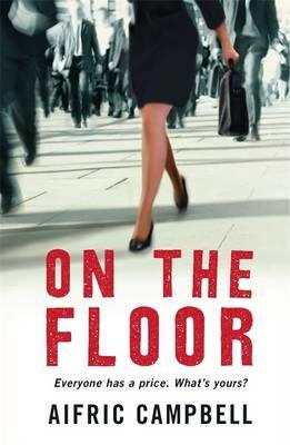On the Floor, Aifric Campbell