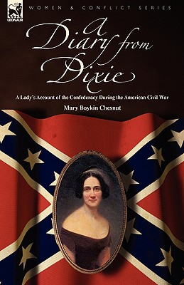 A Diary from Dixie: a Lady's Account of the Confederacy During the American Civil War, Chesnut, Mary Boykin