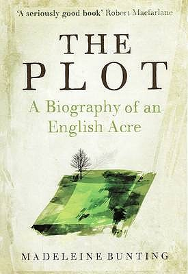 Image for The Plot : a Biography of an English Acre