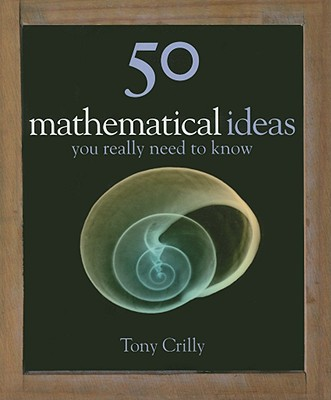 Image for 50 Mathematical Ideas You Really Need to Know