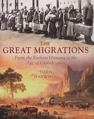 Image for The Great Migrations: From the Earliest Humans to the Age of Globalization