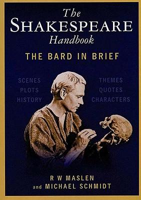 Shakespeare Handbook, R. W. Maslen, Michael Schmidt
