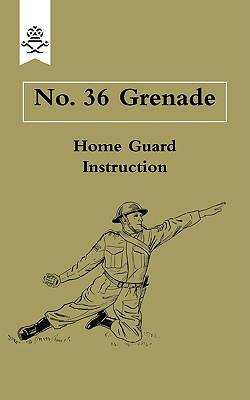 No. 36 Grenade: No. 36 Grenade, West Riding Home Guard Grenade Office, West Riding Home Guard Grenade Office