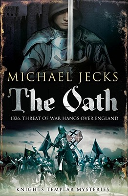 The Oath #29 Medieval West Country Mystery [used book], Michael Jecks
