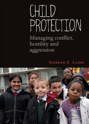 Image for Child Protection: Managing Conflict, Hostility and Aggression