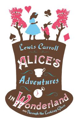Image for Alice?s Adventures in Wonderland and Through the Looking Glass
