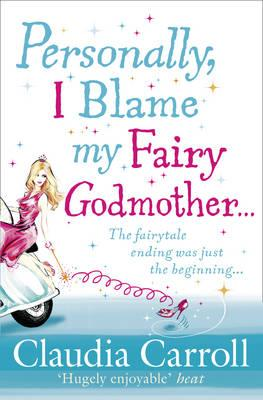Image for Personally, I Blame My Fairy Godmother