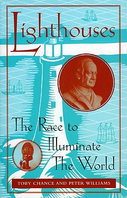 Image for Lighthouses ; The Race to Illuminate the World
