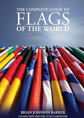 The Complete Guide to Flags of the World, Barker, Brian Johnson