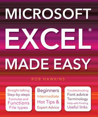 Microsoft Excel Made Easy. Carol Elston, Rob Hawkins & Sue Orrell, Carol Elston