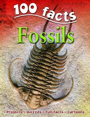 Image for 100 Facts Fossils- Prehistoric Science, Educational Projects, Fun Activities, Quizzes and More!
