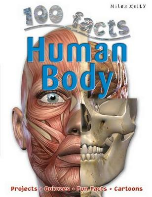 Image for 100 Facts Human Body- Anatomy, Organs, DNA, Educational Projects, Fun Activities, Quizzes and More!