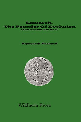 Image for Lamarck, The Founder Of Evolution His Life and Work (Illustrated Edition)