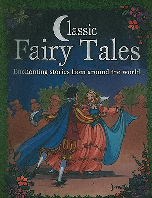 Image for Classic Fairy Tales: Enchanting stories from around the world