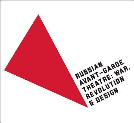 Image for Russian Avant-Garde Theatre: War, Revolution & Design