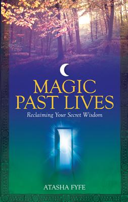 Image for Magic Past Lives: Discover the Healing Powers of Positive Past Life Memories
