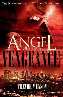 Image for Angel of Vengeance: The Novel  that Inspired the TV Show Moonlight