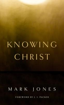 Image for Knowing Christ