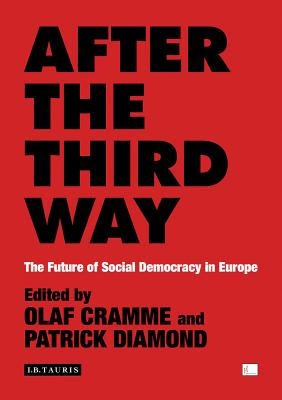 Image for After the Third Way: The Future of Social Democracy in Europe (Policy Network)