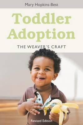 Image for Toddler Adoption: The Weaver's Craft Revised Edition