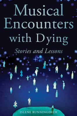 Image for Musical Encounters With Dying: Stories and Lessons