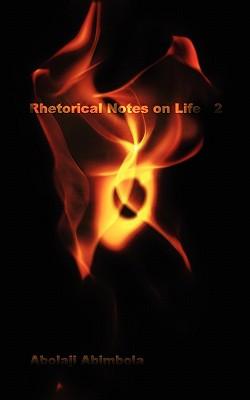 Rhetorical Notes on Life 2, Abimbola, Abolaji