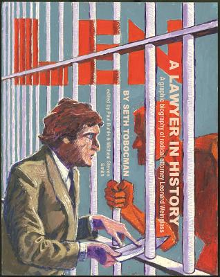 Len, A Lawyer in History: A Graphic Biography of Radical Attorney Leonard Weinglass, Smith, Michael Steven