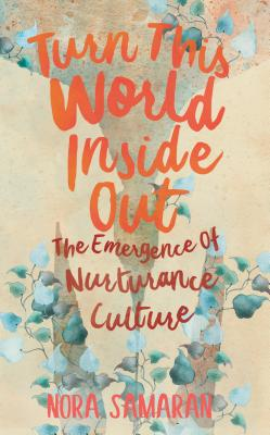 Image for Turn This World Inside Out: The Emergence of Nurturance Culture