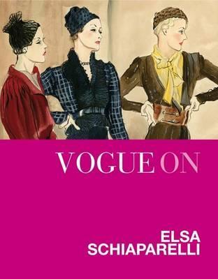 Image for Vogue on: Elsa Schiaparelli (Vogue on Designers)