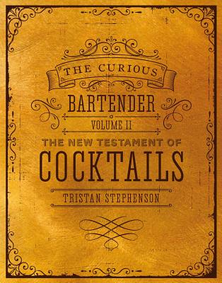 Image for The Curious Bartender Volume II: The New Testament of Cocktails