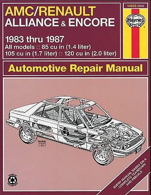 AMC Renault Alliance & Encore 1983 Thru 1987 (Haynes Workshop Manual), Choate, Curt; Haynes, John H.