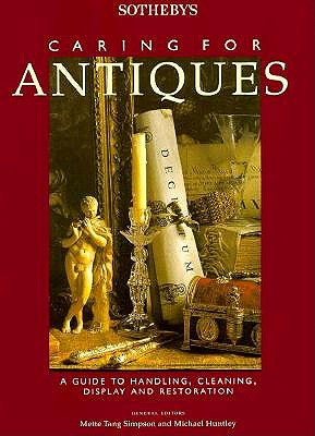 Image for Sotheby's Caring for Antiques: A Guide to Handling, Cleaning, Display and Restoration