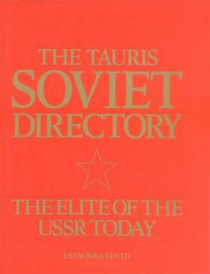 Image for The Tauris Soviet Directory: The Elite of the U. S. S. R. Today