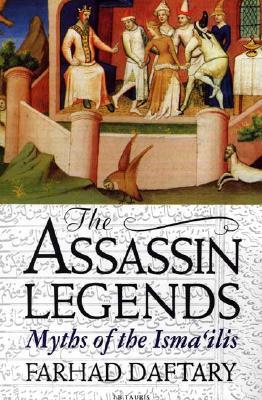 The Assassin Legends: Myths of the Isma'ilis, Daftary, Farhad