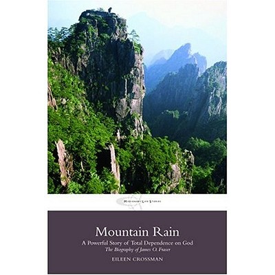 Image for Mountain Rain: A New Biography of James O. Fraser (Missionary Life Series)